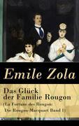 eBook:  Das Glück der Familie Rougon (La Fortune des Rougon: Die Rougon-Macquart Band 1) - Vollständige deutsche Ausgabe