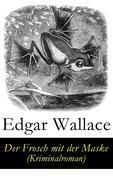 eBook: Der Frosch mit der Maske (Kriminalroman) - Vollständige deutsche Ausgabe