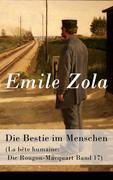 eBook:  Die Bestie im Menschen (La bête humaine: Die Rougon-Macquart Band 17) - Vollständige deutsche Ausgabe