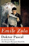 eBook:  Doktor Pascal (Le docteur Pascal: Die Rougon-Macquart Band 20) - Vollständige deutsche Ausgabe