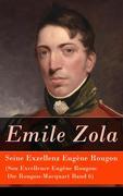 eBook:  Seine Exzellenz Eugène Rougon (Son Excellence Eugène Rougon: Die Rougon-Macquart Band 6) - Vollständige deutsche Ausgabe