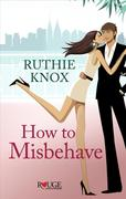 eBook:  How to Misbehave: A Rouge Contemporary Romance