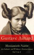 eBook:  Mexicanische Nächte (ein Indianer- und Wildwest-Abenteuerroman) - Teil 1 bis 4: Vollständige deutsche Ausgabe