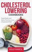eBook:  Cholesterol Lowering Cookbooks: Superfoods and Dairy Free for a Low Cholesterol Diet