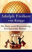 eBook:  Die Reise nach Braunschweig: Ein komischer Roman - Vollständige Ausgabe