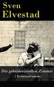 eBook: Die geheimnisvollen Zimmer (Kriminalroman) - Vollständige deutsche Ausgabe