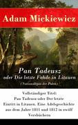eBook: Pan Tadeusz oder Die letzte Fehde in Litauen (Nationalepos der Polen) - Vollständige deutsche Ausgabe