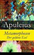 eBook: Metamorphosen - Der goldene Esel - Vollständige Deutsche Ausgabe