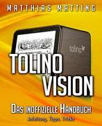 Matthias Matting: Tolino Vision - das inoffizie...