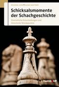 eBook: Schicksalsmomente der Schachgeschichte