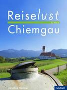 Dorothee Haering: Reiselust More - Chiemgau