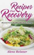 eBook:  Recipes For Recovery: Recover Your Health with Clean Eating