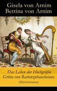 eBook: Das Leben der Hochgräfin Gritta von Rattenzuhausbeiuns (Märchenroman) - Vollständige Ausgabe