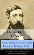 eBook: Walden oder Leben in den Wäldern / Walden; or, Life in the Woods - Zweisprachige Ausgabe (Deutsch-Englisch) / Bi