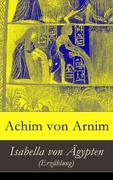 eBook: Isabella von Ägypten (Erzählung) - Vollständige Ausgabe