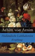 eBook: Holländische Liebhabereien (Erzählung) - Vollständige Ausgabe
