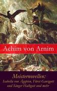 eBook:  Meisternovellen: Isabella von Ägypten, Fürst Ganzgott und Sänger Halbgott und mehr