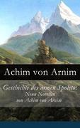 eBook:  Geschichte des armen Spoleto: Neun Novellen von Achim von Arnim - Vollständige Ausgabe