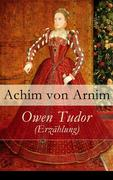 eBook: Owen Tudor (Erzählung) - Vollständige Ausgabe