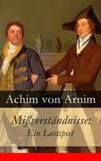 eBook:  Mißverständnisse: Ein Lustspiel - Vollständige Ausgabe