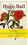 eBook:  Gedichte: Ein und kein Frühlingsgedicht und 45 weitere Gedichte - Vollständige Ausgabe