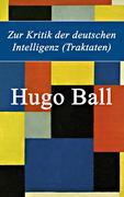 eBook: Zur Kritik der deutschen Intelligenz (Traktaten) - Vollständige Ausgabe