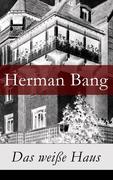 eBook: Das weiße Haus - Vollständige deutsche Ausgabe