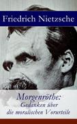 eBook:  Morgenröthe: Gedanken über die moralischen Vorurteile - Vollständige Ausgabe