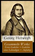 eBook:  Gesammelte Werke: Erste Gedichte  Gedichte eines Lebendigen  Aufsätze (Vollständige Ausgabe)