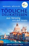 eBook: Tödliche Delikatessen aus Venedig und dem Veneto