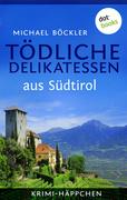 eBook: Tödliche Delikatessen aus Südtirol