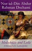 eBook: Medschnun und Leila (Orientalische Liebeslyrik) - Vollständige deutsche Ausgabe