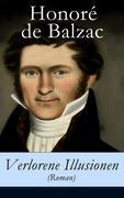 eBook: Verlorene Illusionen (Roman) - Vollständige deutsche Ausgabe