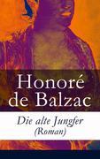 eBook: Die alte Jungfer (Roman) - Vollständige deutsche Ausgabe