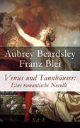 eBook:  Venus und Tannhäuser: Eine romantische Novelle - Vollständige deutsche Ausgabe