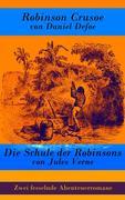 eBook:  Zwei fesselnde Abenteuerromane: Robinson Crusoe von Daniel Defoe (Vollständige illustrierte deutsche Ausgabe)  Die Schul
