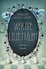 Stiefvater, Maggie: Wer die Lilie träumt