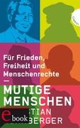eBook: Mutige Menschen , Für Frieden, Freiheit und Menschenrechte