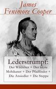 eBook:  Lederstrumpf: Der Wildtöter  Der letzte Mohikaner  Der Pfadfinder  Die Ansiedler  Die Steppe (Vollständige deutsche Ausgabe)