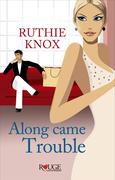 eBook:  Along Came Trouble: A Rouge Contemporary Romance