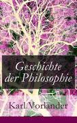 eBook: Geschichte der Philosophie - Vollständige Ausgabe