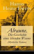 eBook: Alraune. Die Geschichte eines lebenden Wesens (Mystischer Roman) - Vollständige Ausgabe
