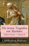 eBook:  Die besten Tragödien von Marlowe: Doktor Faustus  Eduard II.