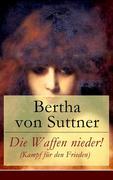 eBook: Die Waffen nieder! (Kampf für den Frieden) - Vollständige Ausgabe