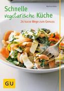 eBook: Schnelle vegetarische Küche - 26 kurze Wege zum Genuss