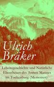 eBook: Lebensgeschichte und Natürliche Ebentheuer des Armen Mannes im Tockenburg (Memoiren) - Vollständige Ausgabe