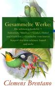 eBook:  Gesammelte Werke: Die schönsten Gedichte  Italienische Märchen  Gockel, Hinkel und Gackeleia  Geschichte vom braven Kasperl und de