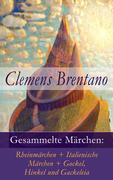 eBook:  Gesammelte Märchen: Rheinmärchen  Italienische Märchen  Gockel, Hinkel und Gackeleia