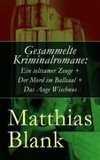 eBook:  Gesammelte Kriminalromane: Ein seltsamer Zeuge  Der Mord im Ballsaal  Das Auge Wischnus