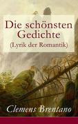 eBook: Die schönsten Gedichte (Lyrik der Romantik) - Vollständige Ausgabe